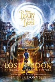 Beauty And The Beast: Lost In A Book By Jennifer Donnelly, Disney Storybook Art Team |, Hardcover