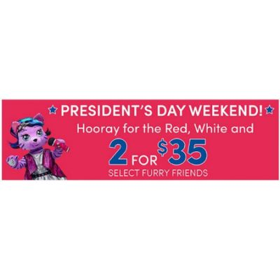 2 for $35 Select Furry Friends